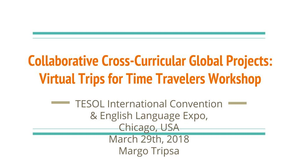 Collaborative Cross-Curricular Global Projects_ Virtual Trips for Time Travelers